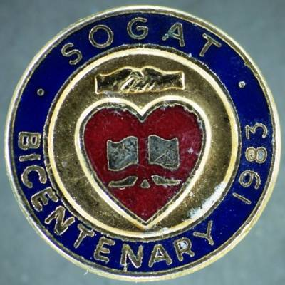 Society of Graphical and Allied Trades (SOGAT) bicentenary badge