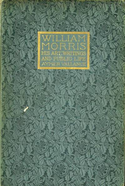 Cover of William Morris, his art, his writings and his life by Aymer Vallance